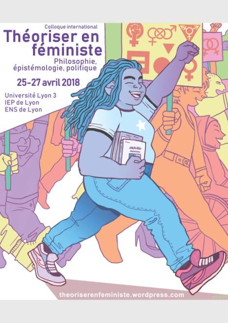 Colloque international Théoriser en féministe, Lyon, 25-27avril.